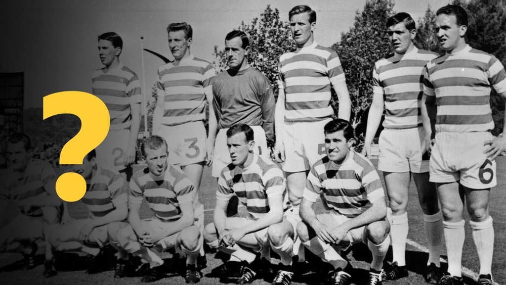 Lisbon Lions: Can you name the Celtic XI that won the 1967 European Cup?