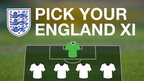 Pick your England starting XI