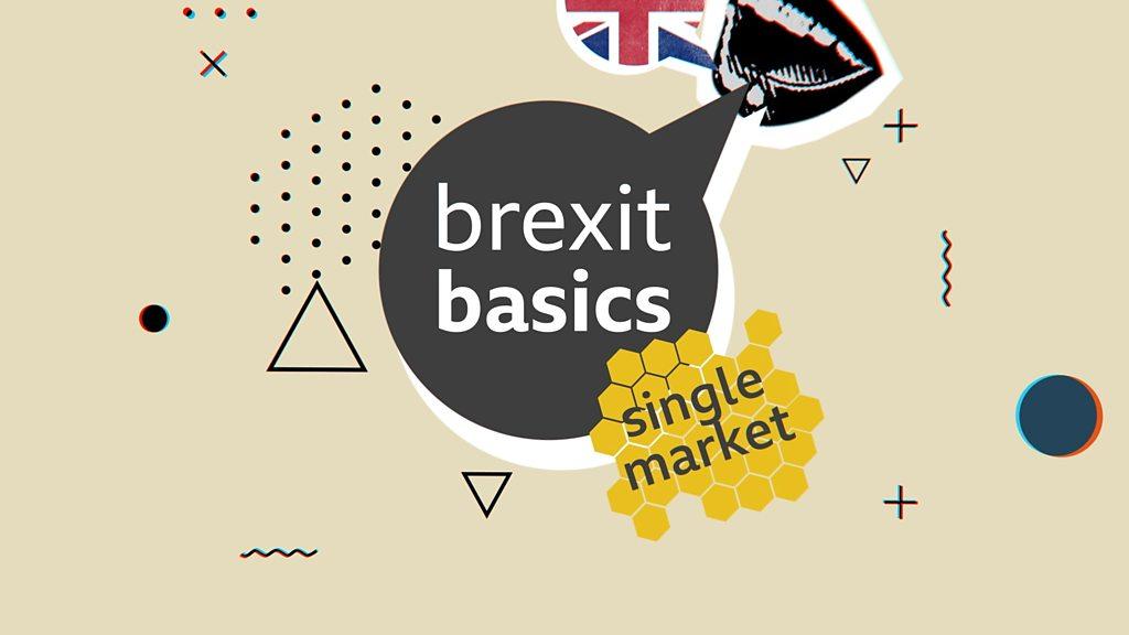 Brexit Basics: izskaidrots vienotais tirgus