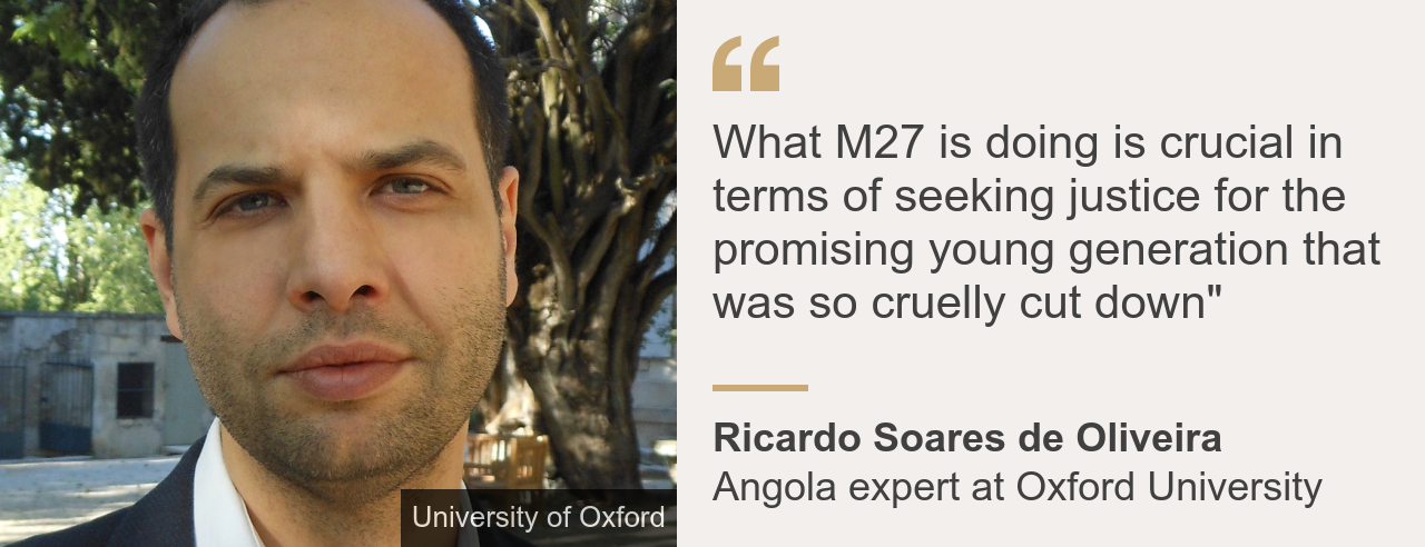 "Quote card. Ricardo Soares de Oliveira: ""What M27 is doing is crucial in terms of seeking justice for the promising young generation that was so cruelly cut down"""