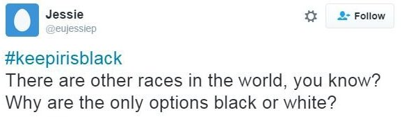"Twitter: ""#KeepIrisBlack There are other races in the world you know? Why are the only options black or white?"""