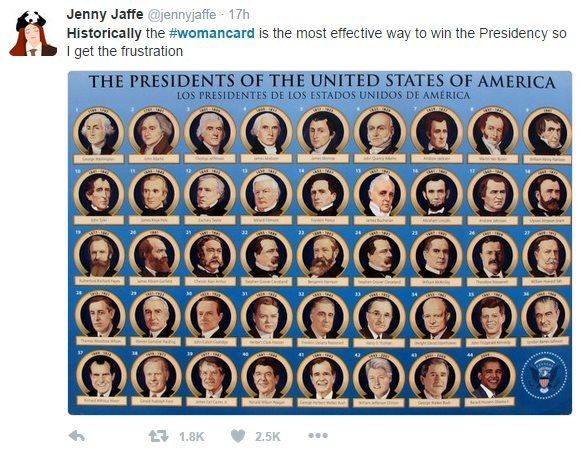Tweet: Historically the #womancard is the most effective way to win the Presidency so I get the frustration.