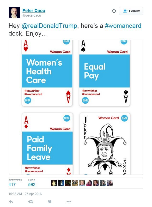 """Tweet: Hey @RealDonaldTrump, here's a womancard deck, enjoy: Image shows a deck of four cards, one saying """"women's healthcare"""", one says """"equal pay"""", another """"paid family leave"""" and an image of Donald Trump as the joker."""