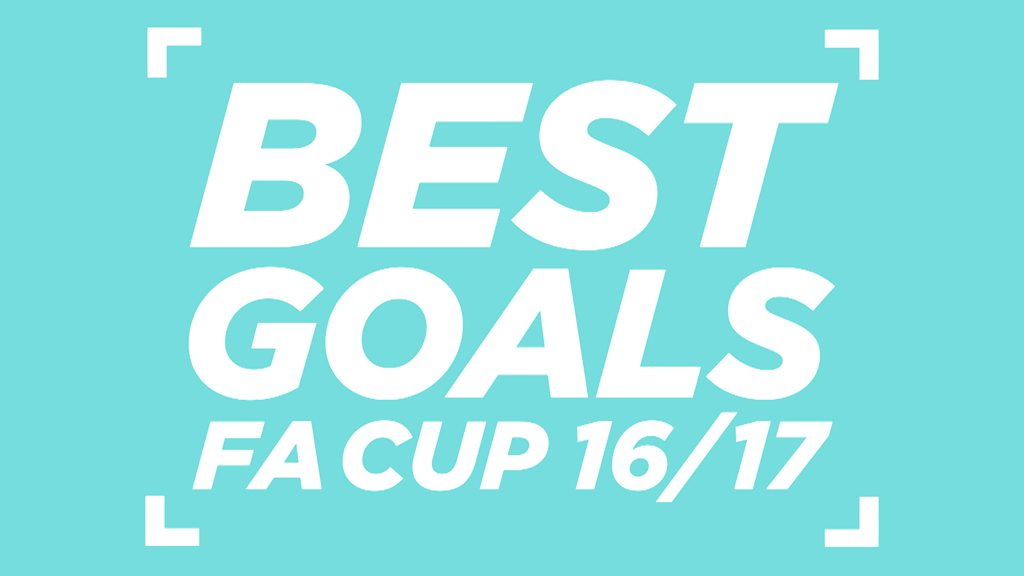 FA Cup: Amazing goals from this season's competition