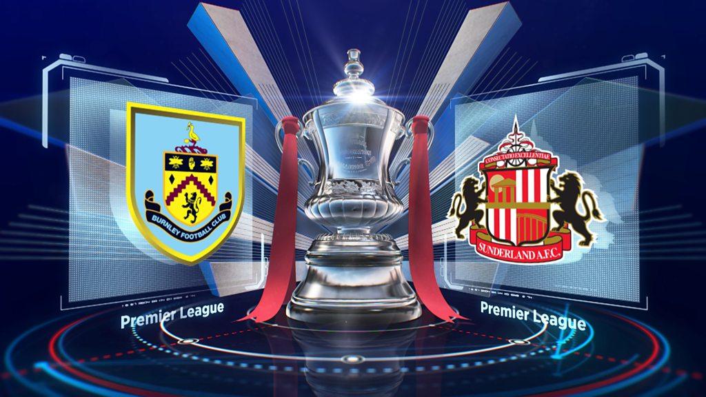 FA Cup: Burnley 2-0 Sunderland highlights