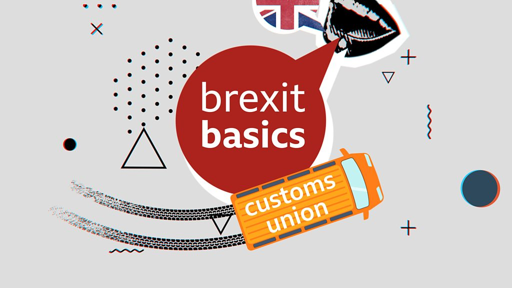 Reality Check: The customs union explained