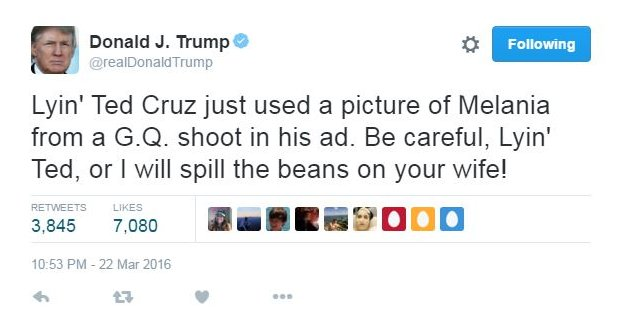 """Donald Trump tweet: """"Lyin' Ted Cruz just used a picture of Melania from a G.Q. shoot in his ad. Be careful Lyin' Ted, or I will spill the beans on your wife!"""""""