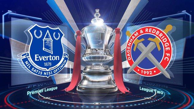 FA Cup highlights: Everton v Dagenham & Redbridge