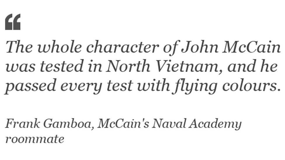"""""""The whole character of John McCain was tested in North Vietnam, and he passed every test with flying colours"""""""