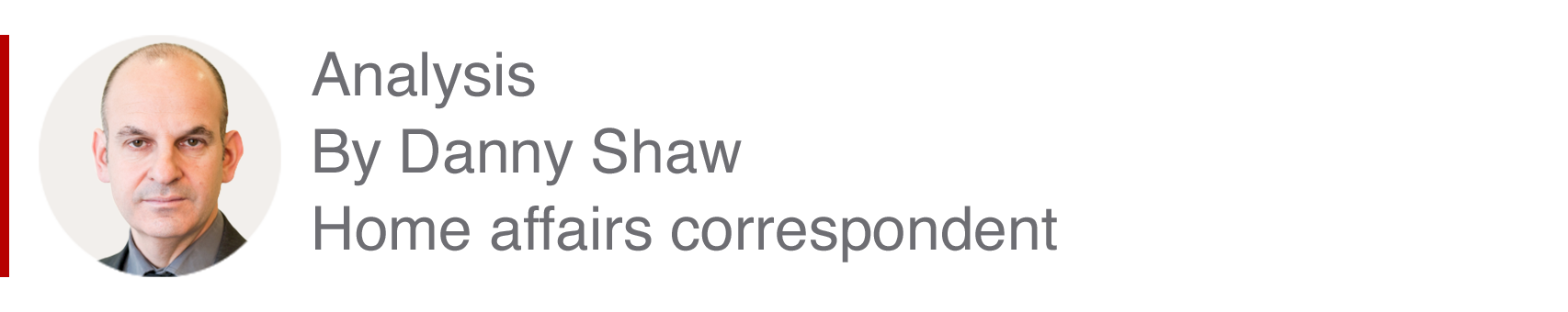 Analysis box by Danny Shaw, home affairs correspondent