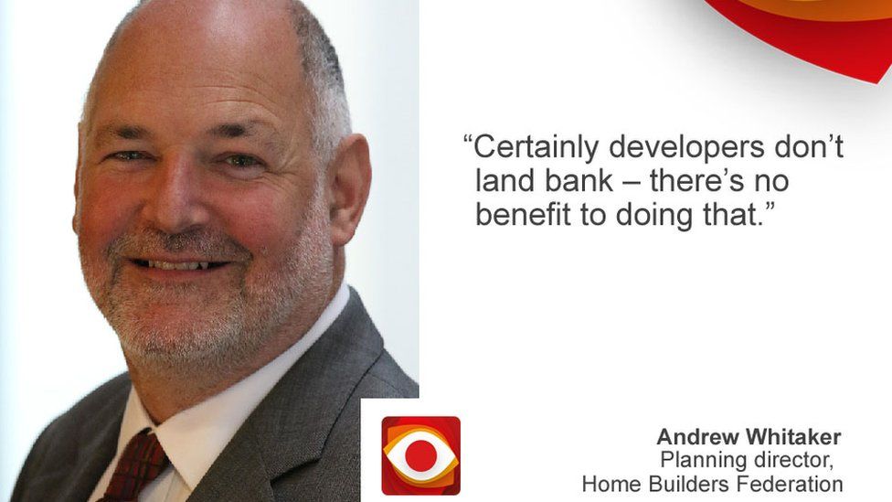 """""""certainly developers don't land bank - there's no benefit to doing that."""" Andrew Whitaker, Home Builders Federation"""