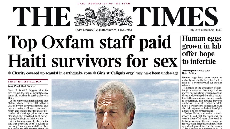 The Times' splash on Friday 9 February with the headline: Top Oxfam staff paid Haiti survivors for sex