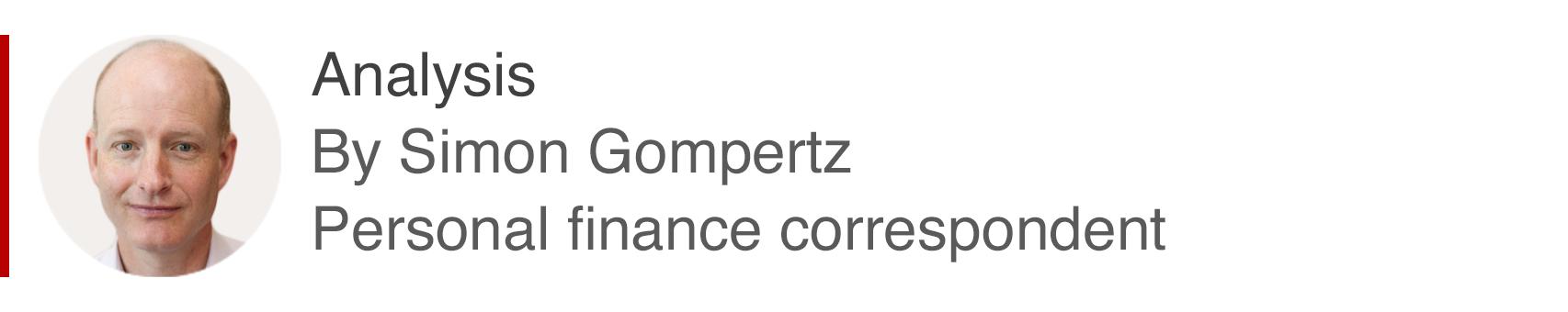 Analysis box by Simon Gompertz, personal finance correspondent