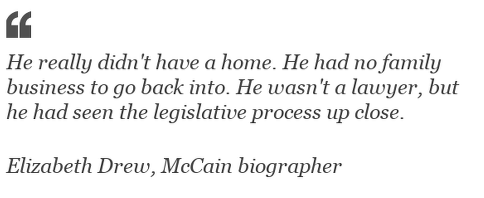 """""""He really didn't have a home. He had no family business to go back into. He wasn't a lawyer, but he had seen the legislative process up close"""""""