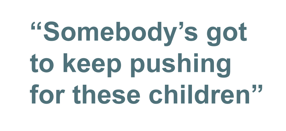 Quotebox: Somebody's got to keep pushing for these children