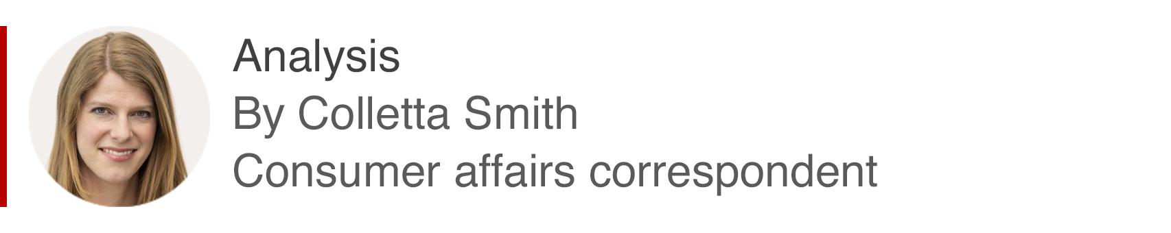 Analysis box by Colletta Smith, Consumer affairs correspondent