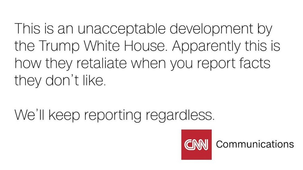 "CNN Communications tweets: ""This is an unacceptable development by the Trump White House. Apparently this is how they retaliate when you report facts they don't like."""