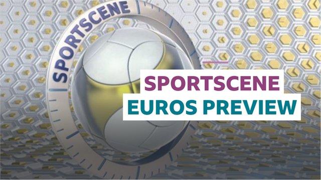 Sportscene - Euros preview