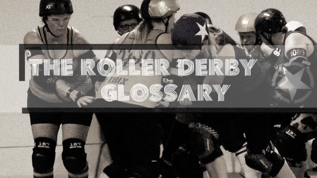 Women playing Roller Derby and a graphic that says The Roller Derby Glossary