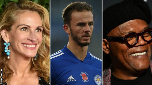 Hollywood stars Julia Roberts and Samuel L Jackson, plus Leicester's James Maddison