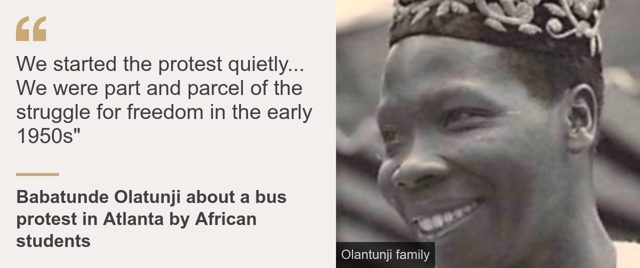 "Quote box. Babatunde Olatunji: ""We started the protest quietly... We were part and parcel of the struggle for freedom in the early 1950s"""
