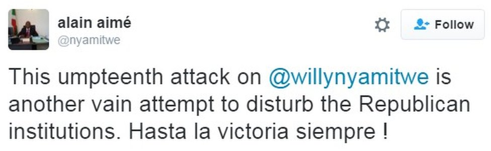 """""""This umpteenth attack on @willynyamitwe is another vain attempt to disturb the Republican institutions. Hasta la victoria siempre !"""""""