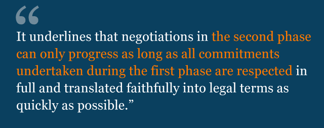 Text saying: It underlines that negotiations in the second phase can only progress as long as all commitments undertaken during the first phase are respected in full and translated faithfully into legal terms as quickly as possible.