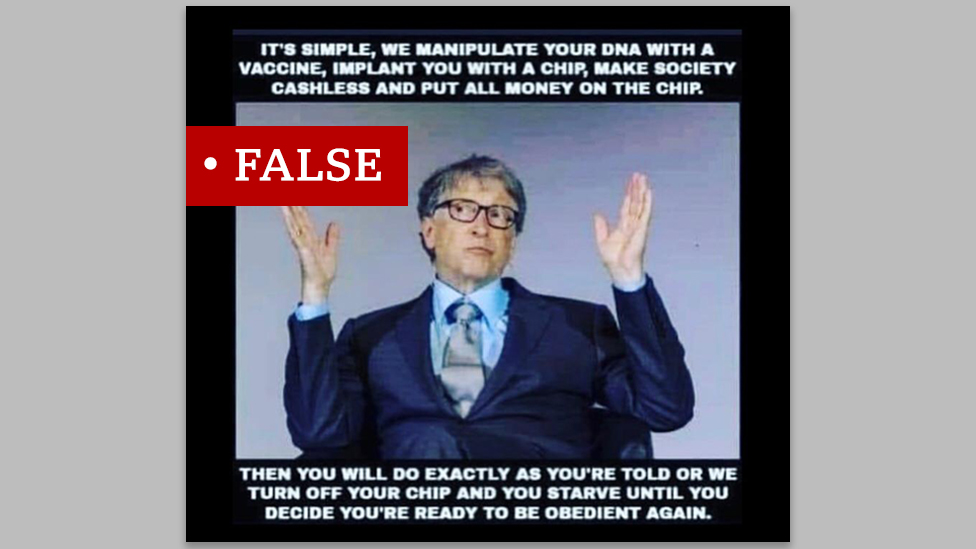 "Picture of Bill Gates with a ""False"" label on it. The text accompanying the image says ""It's simple, we manipulate your DNA with a vaccine, implant you with a chip, make society cashless and put all money on the chip. Then you will do exactly was you're told or we turn off your chip and you starve until you decide you're ready to be obedient again."""