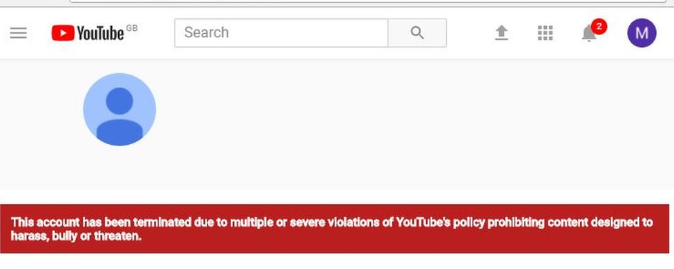 "A notice on Ayra Mosallah's YouTube page which explains why the video sharing site took down his channel. It says the account has been ""terminated due to multiple or severe violations"" of rules against ""content designed to harass bully and threaten"""