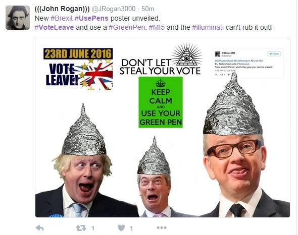 Tweet reads New hashtag Brexit hashtag use pens poster unveiled. Hashtag Vote Leave and use a hashtag green pen. Hashtag MI5 and the hashtag illuminati can't rub it out. Photos of Boris Johnson, Michael Gove and Nigel Farage all wearing tin foil hats.