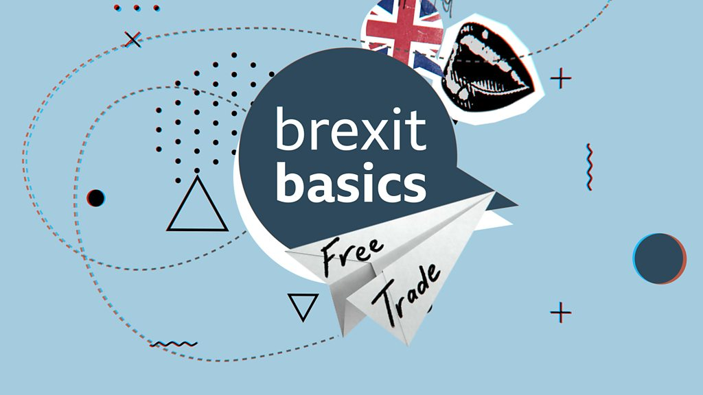 Brexit Basics: Free trade agreements explained