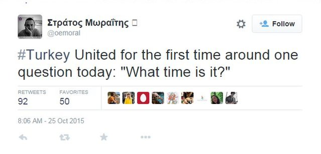 """@oemoral says on Twitter: """"Turkey united for the first time around one question today: 'What time is it?'"""""""