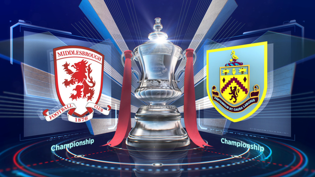 FA Cup: Middlesbrough 1-2 Burnley highlights