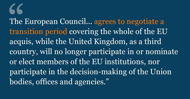 Text saying: The European Council... agrees to negotiate a transition period covering the whole of the EU acquis, while the United Kingdom, as a third country, will no longer participate in or nominate or elect members of the EU institutions, nor participate in the decision-making of the Union bodies, offices and agencies.