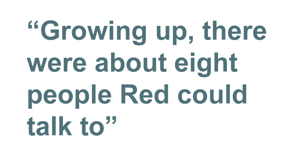 Quotebox: Growing up, there were about eight people Red could talk to