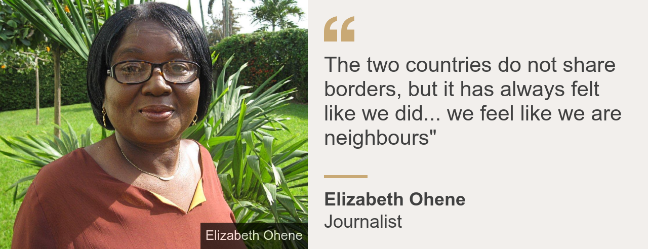 "Quote card. Elizabeth Ohene: ""The two countries do not share borders, but it has always felt like we did... we feel like we are neighbours"""