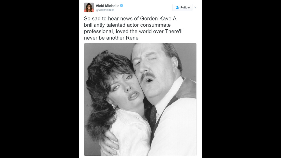 """Vicki Michelle tweet: """"So sad to hear news of Gorden Kaye. A brilliantly talented actor consummate professional, loved the world over. There'll never be another Rene."""""""