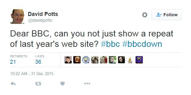 Tweet: Dear BBC, can you not just show a repeat of last year's web site? #bbc #bbcdown