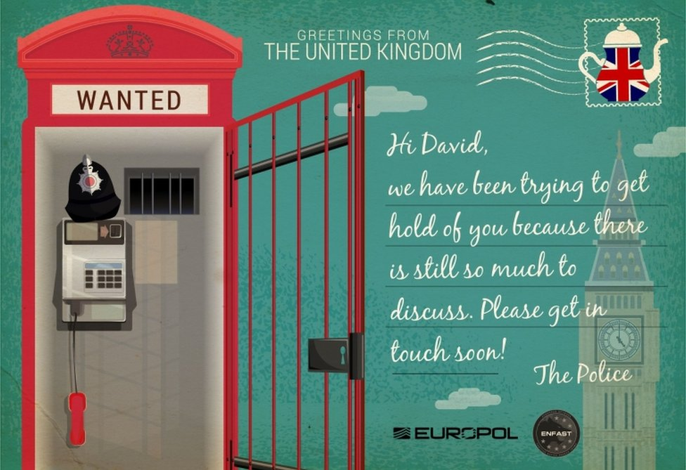 """Hi David, we have been trying to get hold of you because there is still so much to discuss,"" reads the Europol postcard from the British police. ""Please get in touch soon!"""