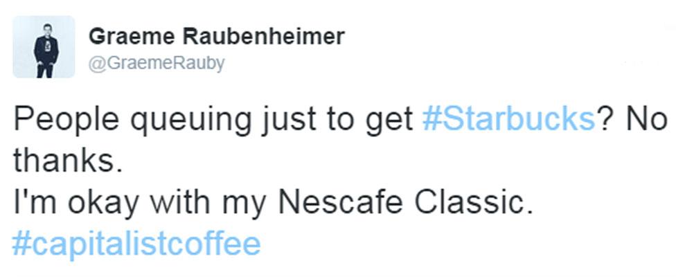 "Graeme Raubenheimer's tweet: ""People queuing just to get #Starbucks? No thanks. I'm okay with my Nescafe Classic #capitalistcoffee"""