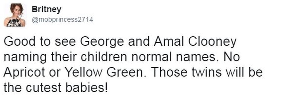 Twitter from user mob princess2714 reads: Good to see George and Amal Clooney naming their children normal names. No Apricot or Yellow Green. Those twins will be the cutest babies!