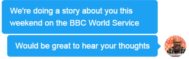 Tweets: We're doing a story about you this weekend on the BBC World Service. Would be great to hear your thoughts