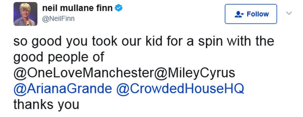 """Neil Finn's tweet: """"So good you took our kid for a spin with the good people of @OneLoveManchester @MileyCyrus @ArianaGrande @CrowdedHouseHQ thanks you"""""""