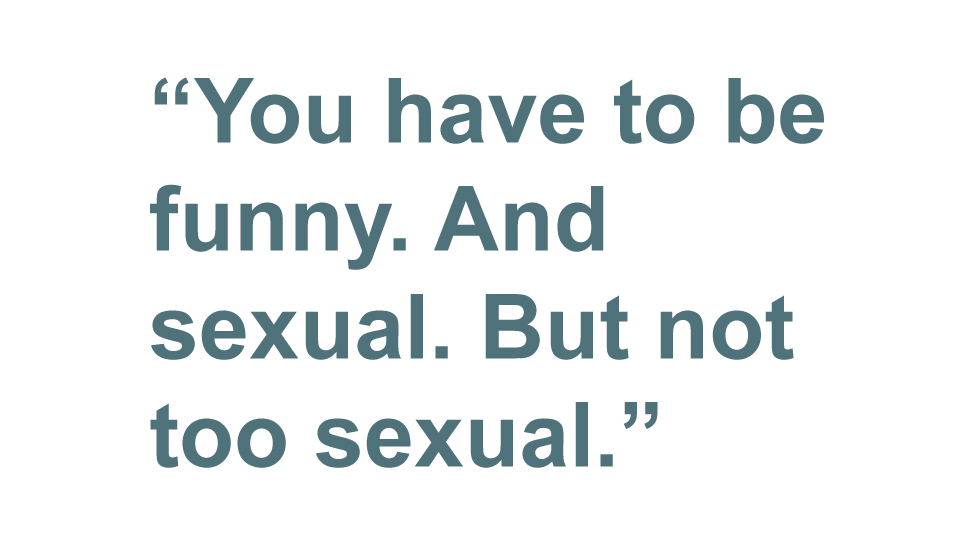 Quotebox: You have to be funny. And sexual. But not too sexual.