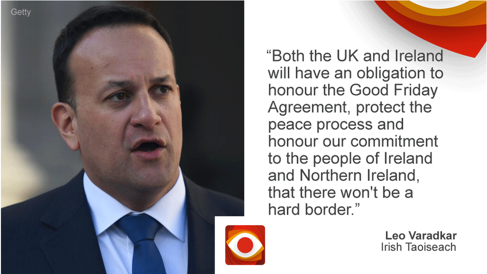 Leo Varadkar saying: Both the UK and Ireland will have an obligation to honour the Good Friday Agreement, protect the peace process and honour our commitment to the people of Ireland and Northern Ireland, that there won't be a hard border.