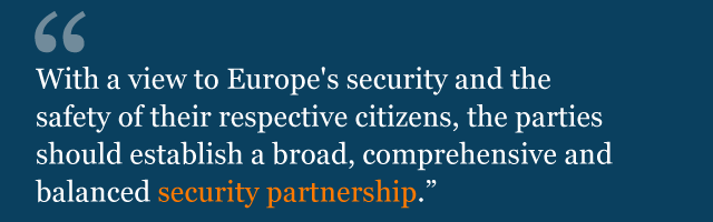 Text from political declaration saying: With a view to Europe's security and the safety of their respective citizens, the parties should establish a broad, comprehensive and balanced security partnership.