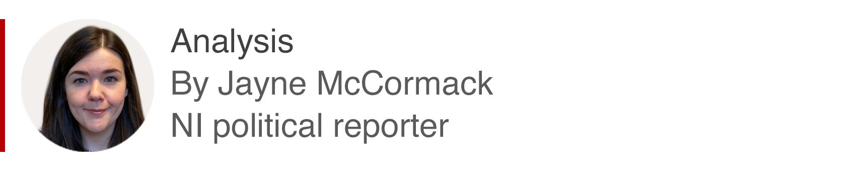 Analysis box by Jayne McCormack, NI political reporter