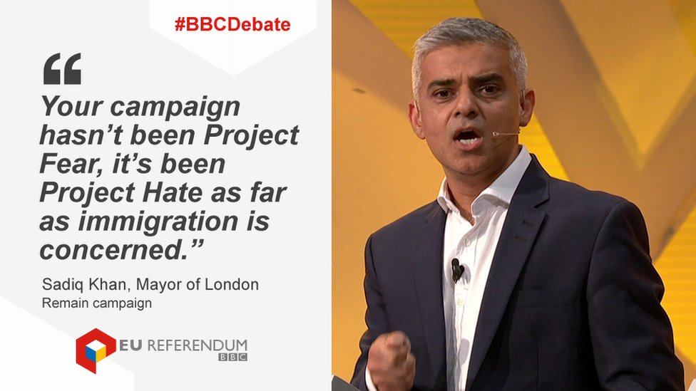 Your campaign hasn't been Project Fear, it's been Project Hate as far as immigration is concerned