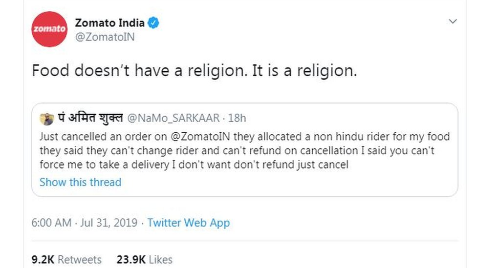 """Tweet by @ZomatoIn stating: """"Food doesn't have a religion. It is a religion"""". It is quote tweeting a tweet by @NaMo_SARKAAR which states: """"Just cancelled an order on @ZomatoIN they allocated a non hindu rider for my food they said they can't change rider and can't refund on cancellation I said you can't force me to take a delivery I don't want don't refund just cancel"""