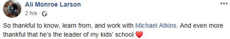 Facebook post: 'So thankful to know, learn from, and work with Michael Atkins. And even more thankful that he's the leader of my kids' school ❤️'
